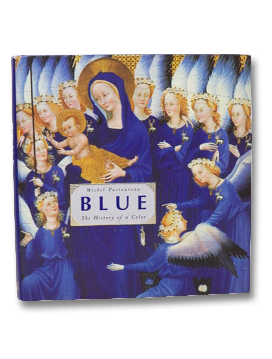 Blue: The History of a Color, Pastoureau, Michel