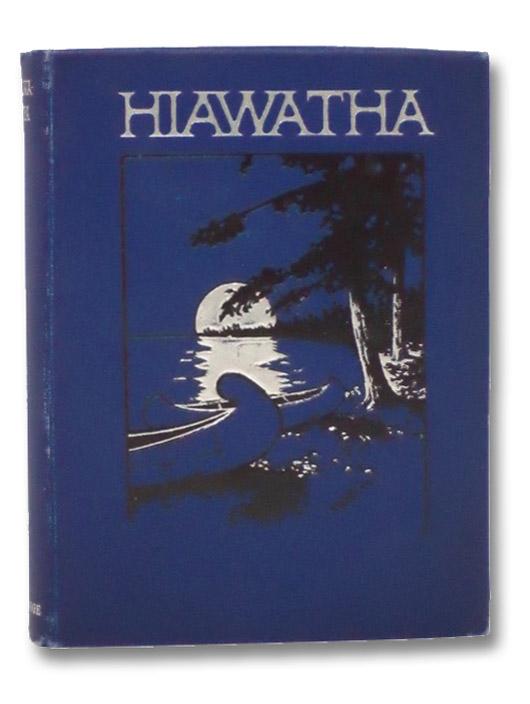 Hiawatha, Longfellow, Henry Wadsworth; Colby, Homer W.