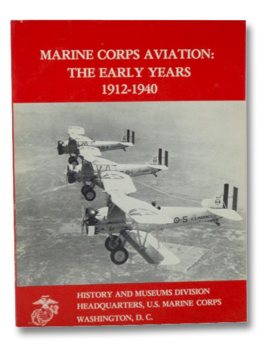 Marine Corps Aviation: The Early Years, 1912-1940, Johnson, Edward C.; Cosmas, Graham A.
