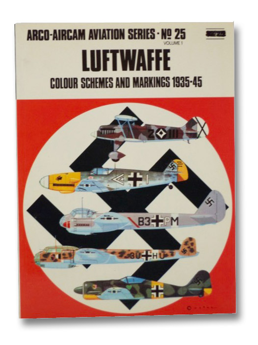 Luftwaffe: Colour Schemes and Markings, 1935-45 (Arco-Aircam Aviation Series, No. 25, Vol. 1), Windrow, Martin; Ward, Richard