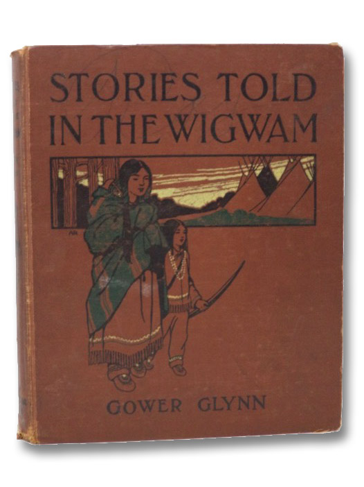 Stories Told in the Wigwam (Illustrated), Glynn, Gower