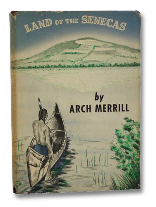 Land of the Senecas, Merrill, Arch