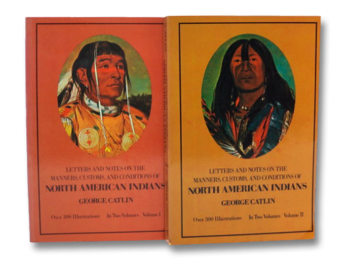 Letters and Notes on the Manners, Customs, and Conditions of North American Indians 2-Volume Set, Catlin, George