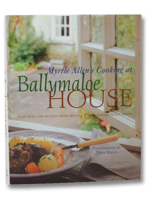 Myrtle Allen's Cooking at Ballymaloe House: Featuring 100 Recipes from Ireland's Most Famous Guest House, Allen, Myrtle