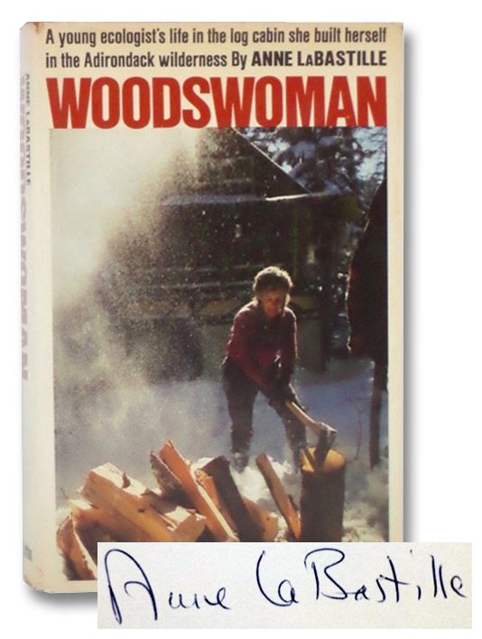 Woodswoman: A Young Ecologist's Life in the Log Cabin She Built Herself in the Adirondack Wilderness, LaBastille, Anne