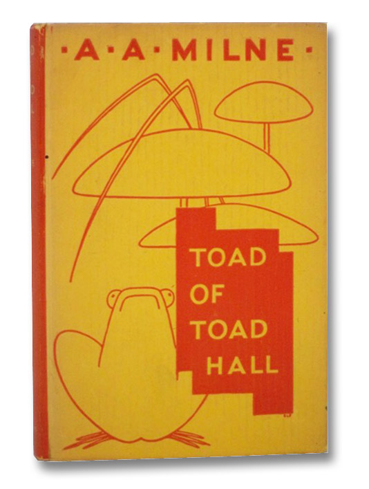 Toad of Toad Hall: A Play from Kenneth Grahame's Book, Milne, A.A.; [Grahame, Kenneth]