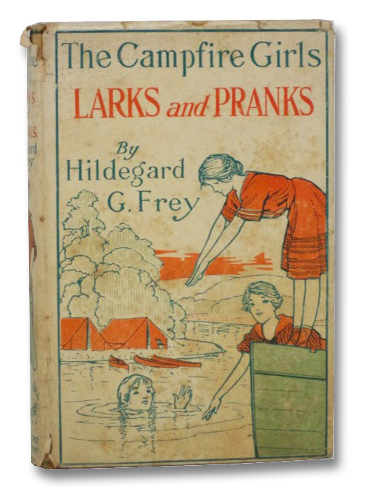 The Camp Fire Girls' Larks and Pranks; or, The House of the Open Door [Campfire], Frey, Hildegard G.