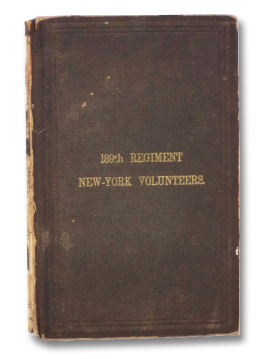 History of the One Hundred and Eighty-Ninth Regiment of New-York Volunteers., Rogers, Wm. H.