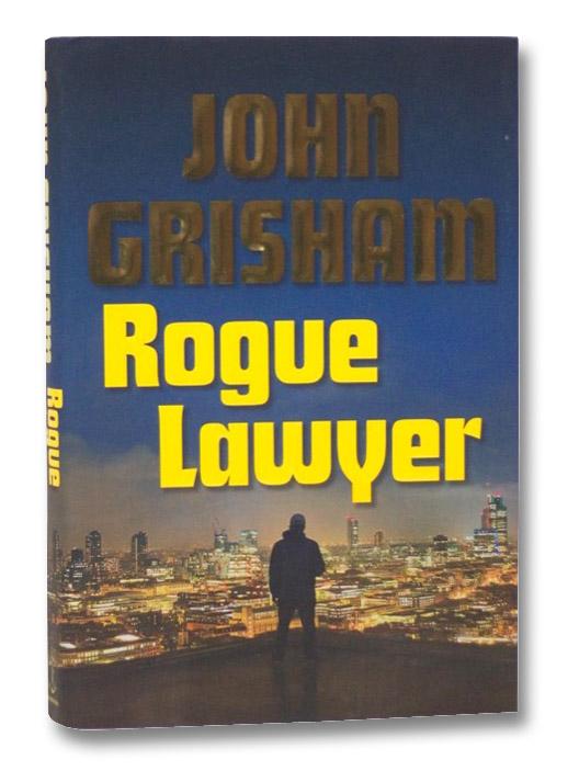 Rogue Lawyer, Grisham, John
