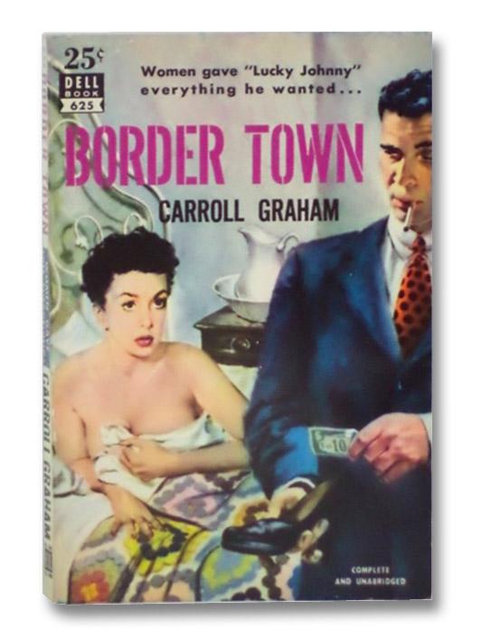 Border Town (Dell No. 625), Graham, Carroll