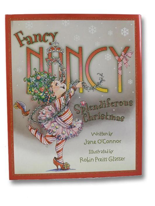 Fancy Nancy: Splendiferous Christmas, O'Connor, Jane
