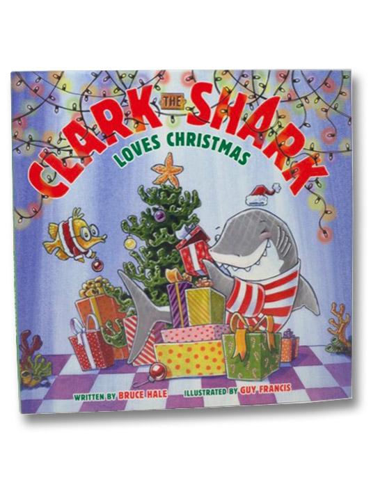 Clark the Shark Loves Christmas, Hale, Bruce