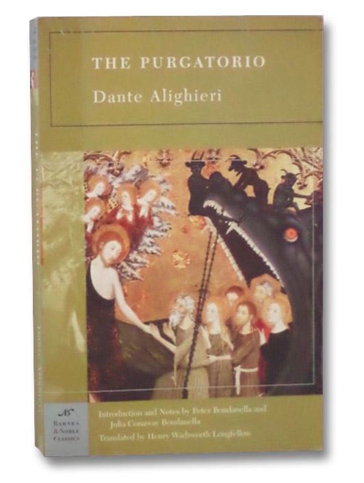 The Purgatorio (Barnes & Noble Classics), Alighieri, Dante; Bondanella, Peter; Bondanella, Julia Conaway; Longfellow, Henry Wadsworth