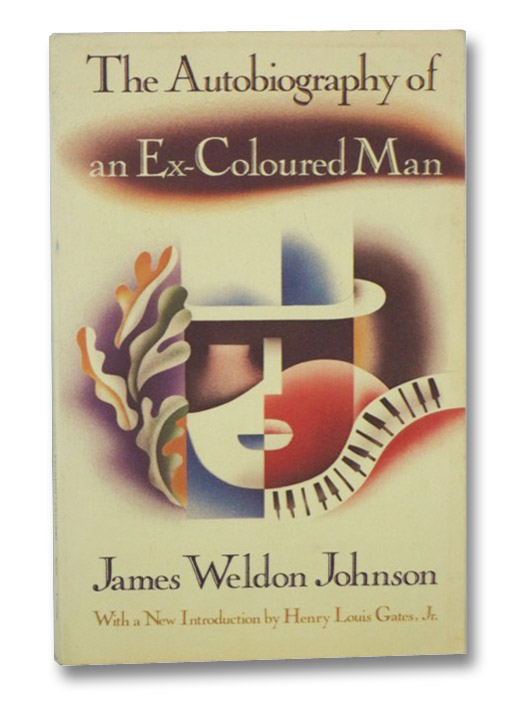 The Autobiography of an Ex-Coloured Man, Johnson, James Weldon; Gates, Jr., Henry Louis