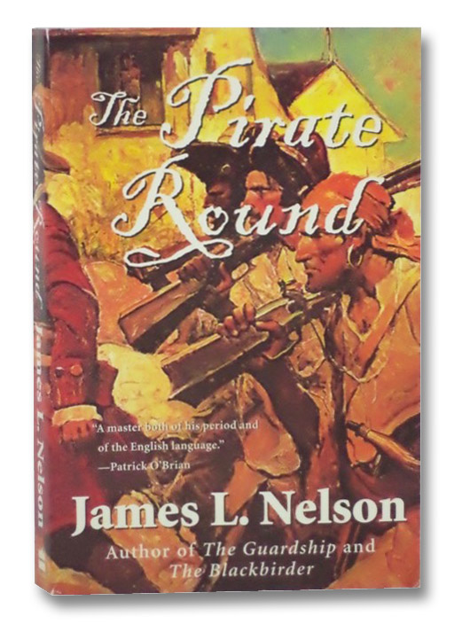 The Pirate Round: Book Three of the Brethren of the Coast, Nelson, James L.