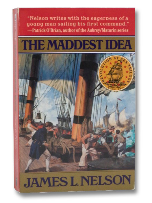 The Maddest Idea: Revolution at Sea Trilogy, Book Two, Nelson, James L.