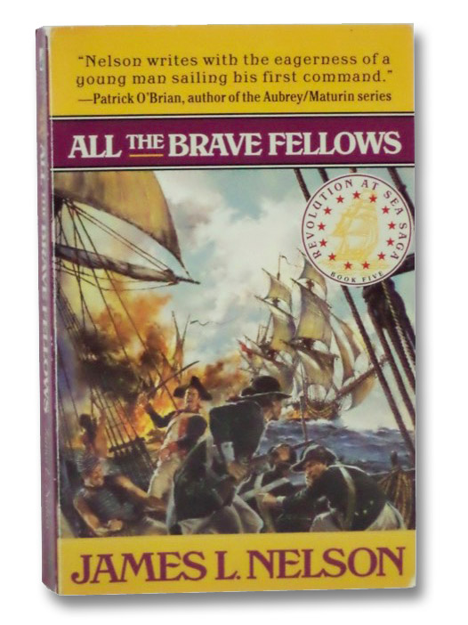 All the Brave Fellows: Revolution at Sea Trilogy, Book Five, Nelson, James L.
