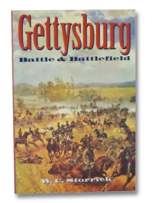 Gettysburg: Battle & Battlefield: The Place, the Battles, the Outcome, Storrick, W.C.