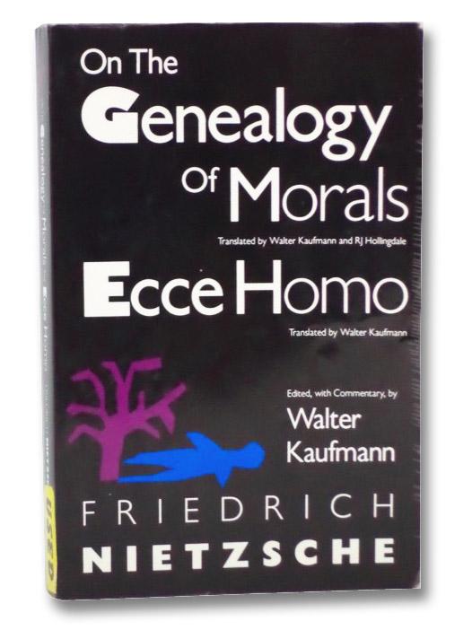 On the Genealogy of Morals and Ecce Homo, Nietzsche, Friedrich
