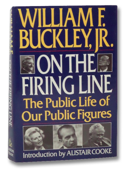 On the Firing Line: The Public Life of Our Public Figures, Buckley, William F.