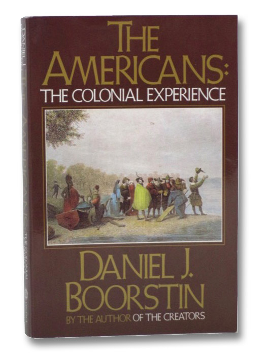The Americans: The Colonial Experience, Boorstin, Daniel J.