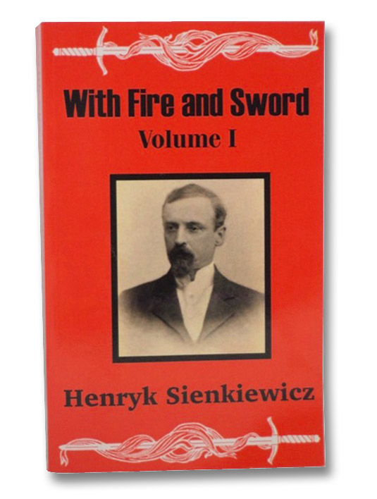 With Fire and Sword (Volume One), Sienkiewicz, Henryk