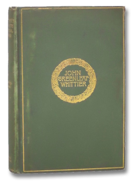 The Complete Poetical Works of John Greenleaf Whittier (Cambridge Edition), Whittier, John Greenleaf