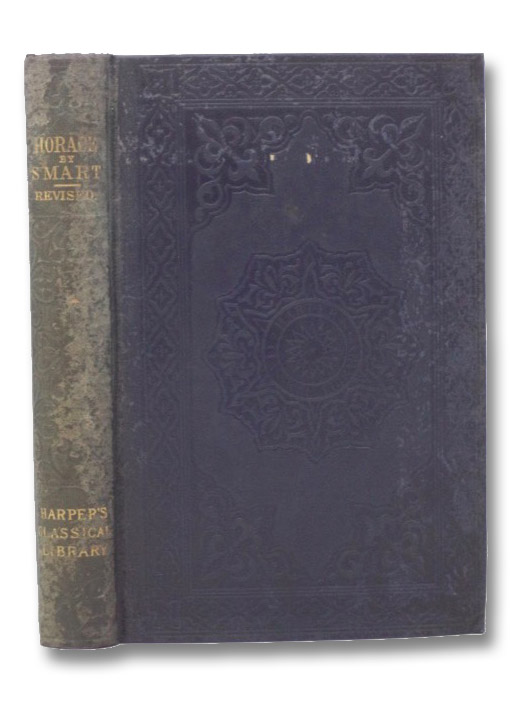 The Works of Horace (Harper's Classical Library), Smart, C.; Buckley, Theodore Alois